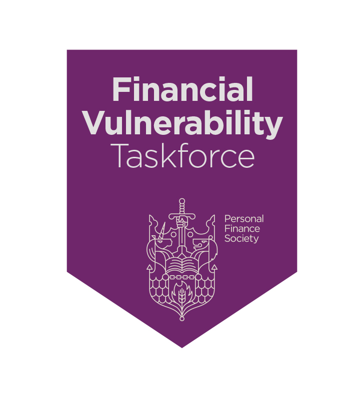 We have committed ourselves to the Personal Finance Society's Financial Vulnerability Taskforce.